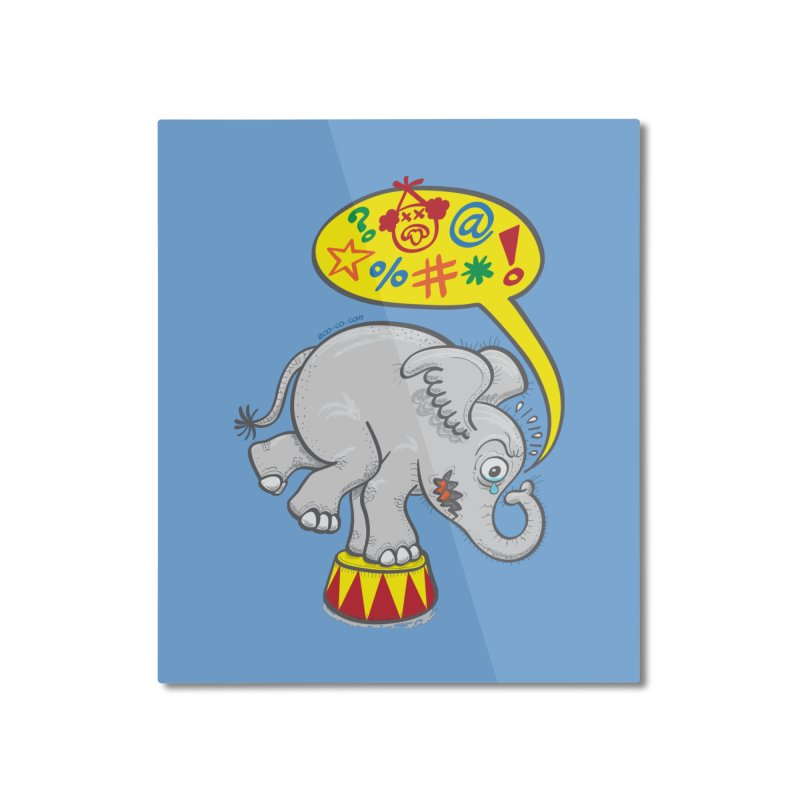 Circus elephant saying bad words Home Mounted Aluminum Print by Zoo&co's Artist Shop