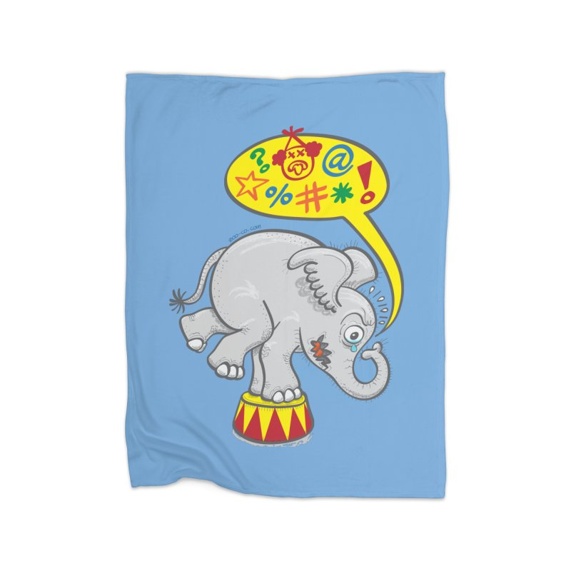 Circus elephant saying bad words Home Blanket by Zoo&co's Artist Shop