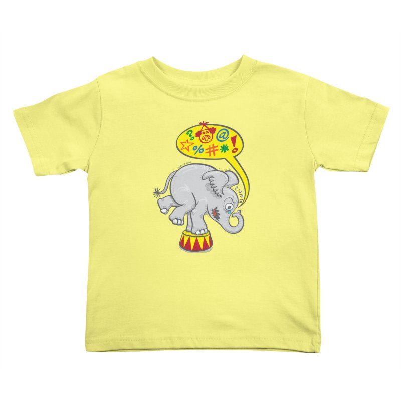 Circus elephant saying bad words Kids Toddler T-Shirt by Zoo&co's Artist Shop