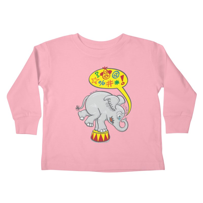 Circus elephant saying bad words Kids Toddler Longsleeve T-Shirt by Zoo&co's Artist Shop