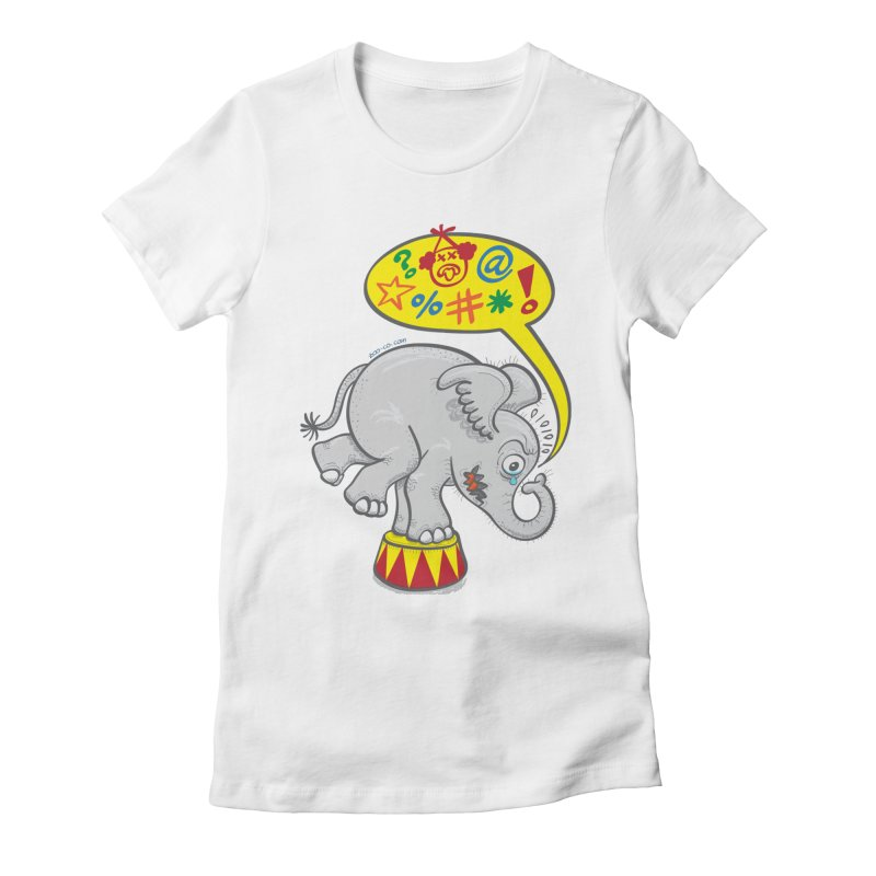 Circus elephant saying bad words Women's Fitted T-Shirt by Zoo&co's Artist Shop