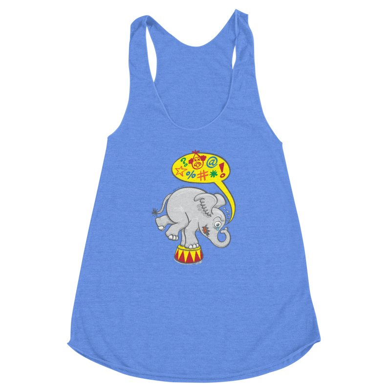 Circus elephant saying bad words Women's Racerback Triblend Tank by Zoo&co's Artist Shop