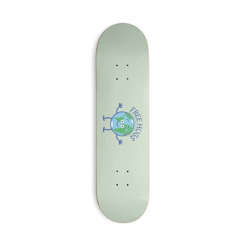 Planet Earth accepts free hugs all year round Accessories Skateboard by Zoo&co's Artist Shop