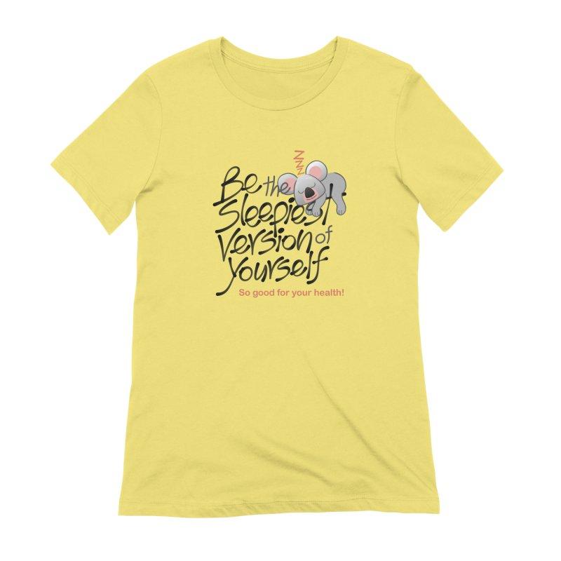 Be the sleepiest version of yourself koala Women's T-Shirt by Zoo&co's Artist Shop