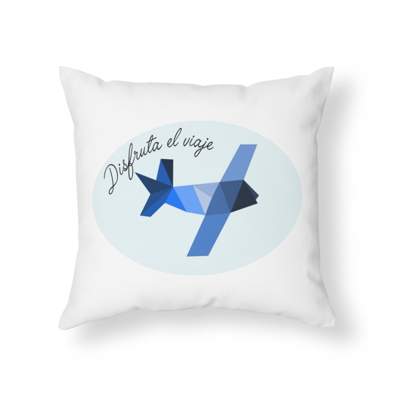 Disfruta del viaje Home Throw Pillow by ZuniReds's Artist Shop