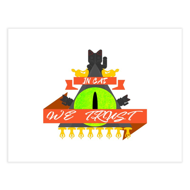 IN CAT WE TRUST Home Fine Art Print by ZuniReds's Artist Shop