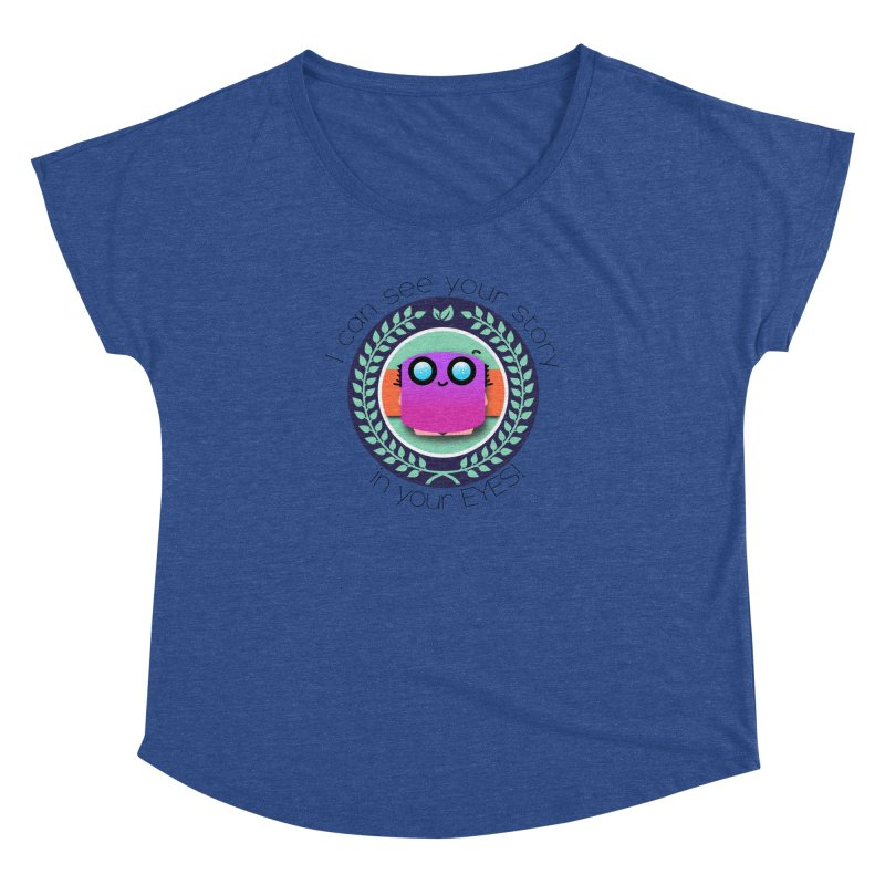 Your story in your eyes Women's Dolman Scoop Neck by ZuniReds's Artist Shop