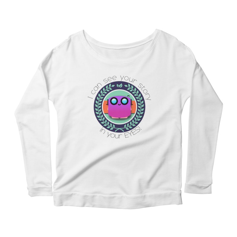 Your story in your eyes Women's Longsleeve T-Shirt by ZuniReds's Artist Shop
