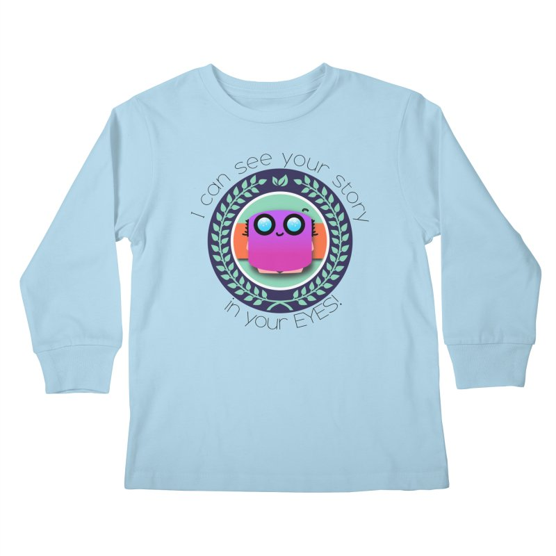 Your story in your eyes Kids Longsleeve T-Shirt by ZuniReds's Artist Shop