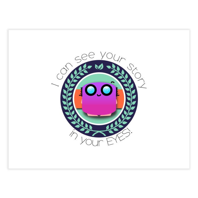 Your story in your eyes Home Fine Art Print by ZuniReds's Artist Shop