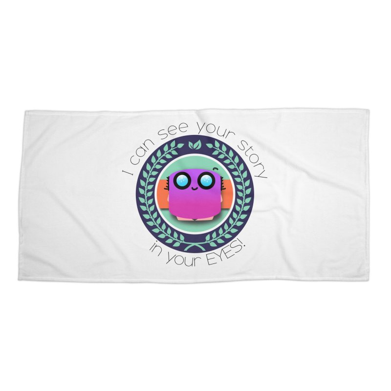 Your story in your eyes Accessories Beach Towel by ZuniReds's Artist Shop