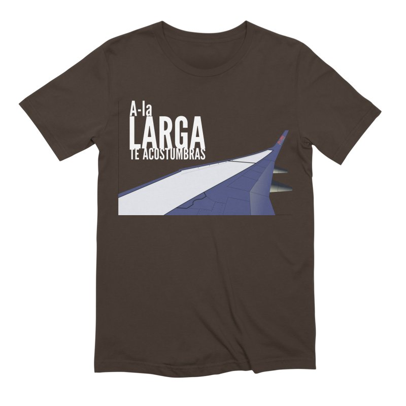Ala Larga te acostumbras Men's Extra Soft T-Shirt by ZuniReds's Artist Shop