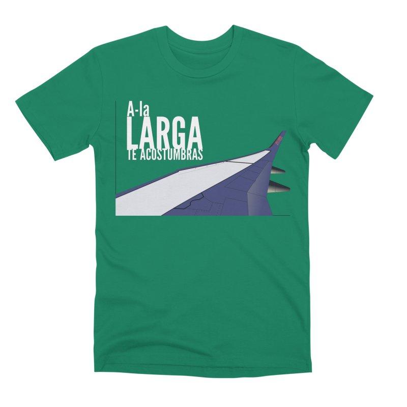 Ala Larga te acostumbras Men's Premium T-Shirt by ZuniReds's Artist Shop
