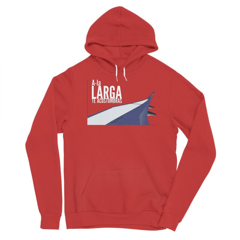 Ala Larga te acostumbras Women's Pullover Hoody by ZuniReds's Artist Shop
