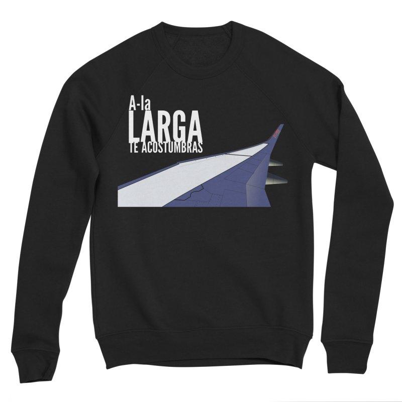 Ala Larga te acostumbras Men's Sponge Fleece Sweatshirt by ZuniReds's Artist Shop