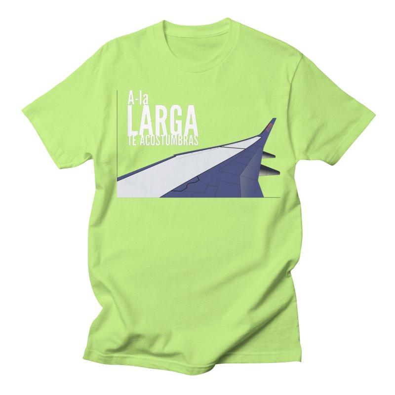 Ala Larga te acostumbras Men's T-Shirt by ZuniReds's Artist Shop