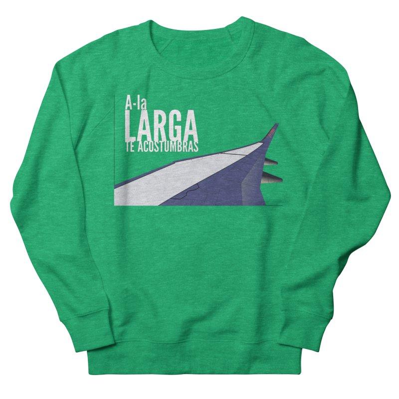 Ala Larga te acostumbras Women's Sweatshirt by ZuniReds's Artist Shop