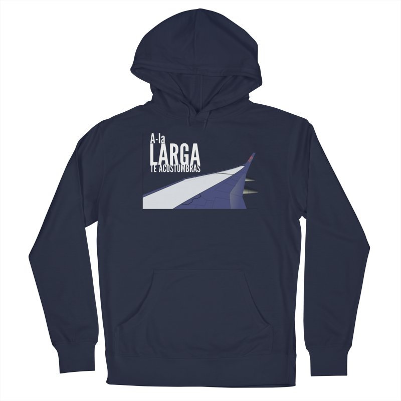 Ala Larga te acostumbras Men's Pullover Hoody by ZuniReds's Artist Shop