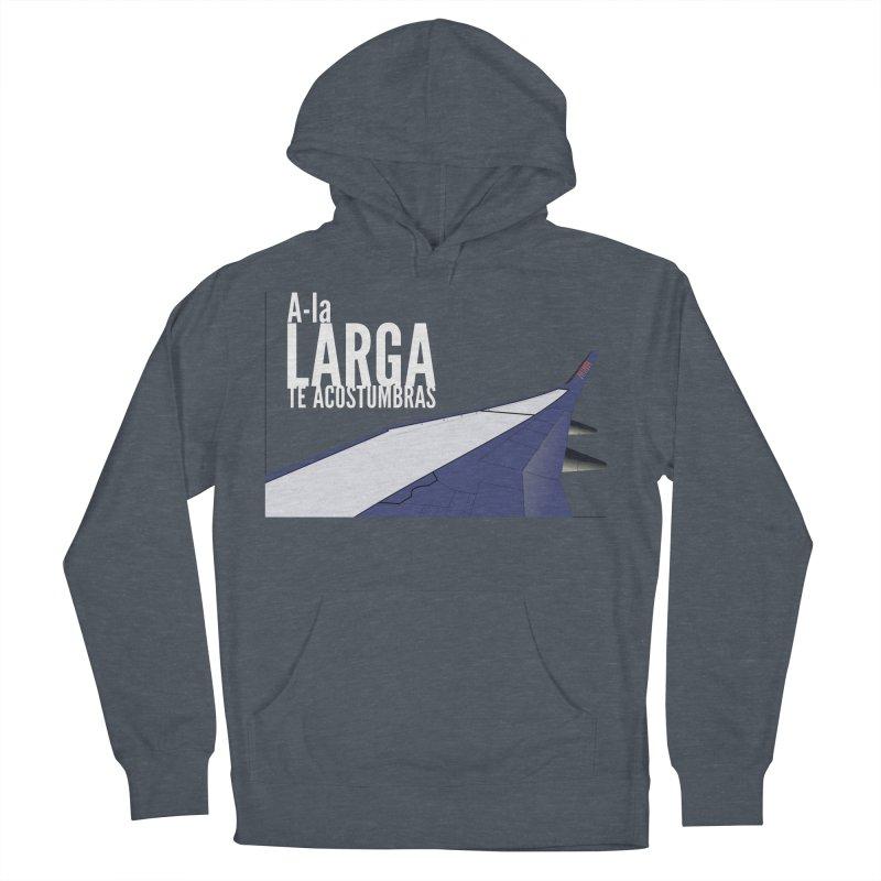 Ala Larga te acostumbras Men's Pullover Hoody by ZuniReds's Artist Shop