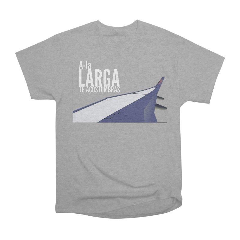 Ala Larga te acostumbras Men's Heavyweight T-Shirt by ZuniReds's Artist Shop