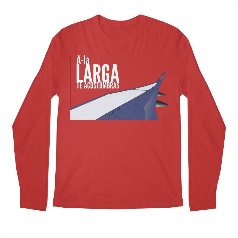 Ala Larga te acostumbras Men's Longsleeve T-Shirt by ZuniReds's Artist Shop