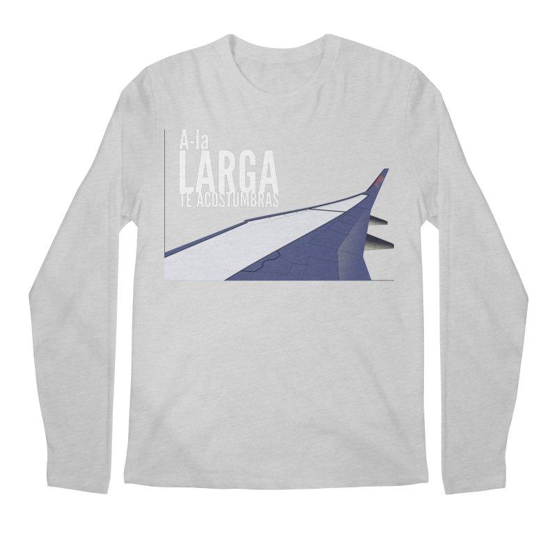 Ala Larga te acostumbras Men's Regular Longsleeve T-Shirt by ZuniReds's Artist Shop