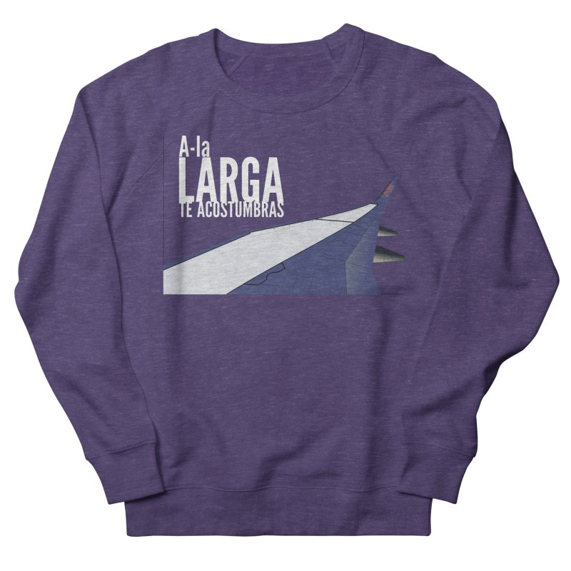 Ala Larga te acostumbras Women's French Terry Sweatshirt by ZuniReds's Artist Shop