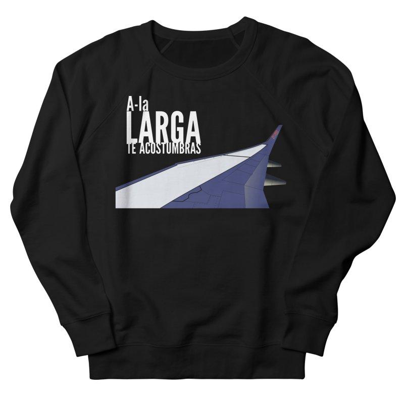 Ala Larga te acostumbras Men's Sweatshirt by ZuniReds's Artist Shop