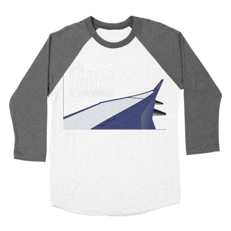 Ala Larga te acostumbras Women's Longsleeve T-Shirt by ZuniReds's Artist Shop