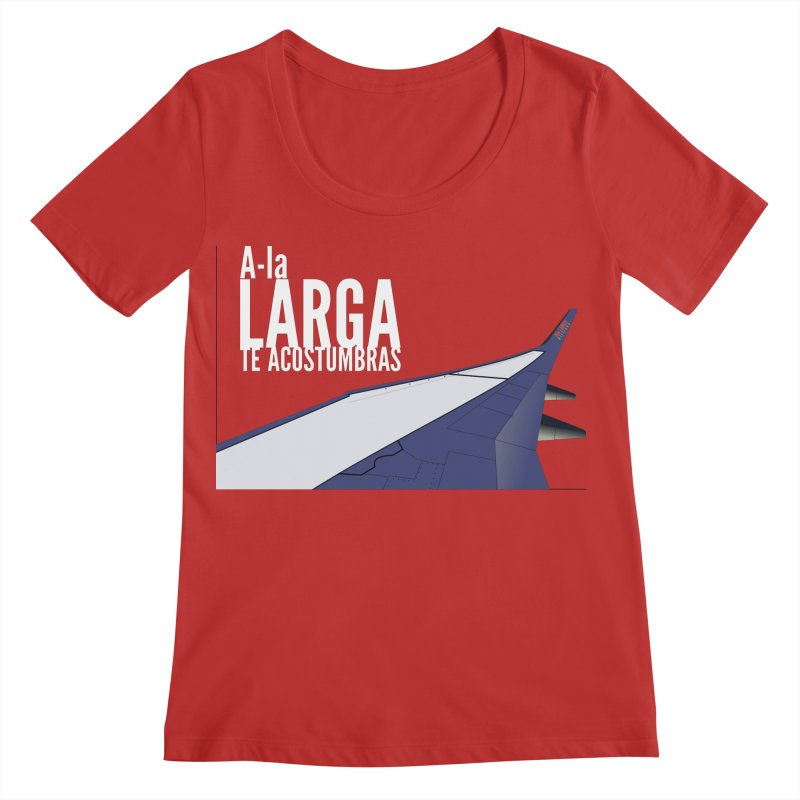 Ala Larga te acostumbras Women's Regular Scoop Neck by ZuniReds's Artist Shop