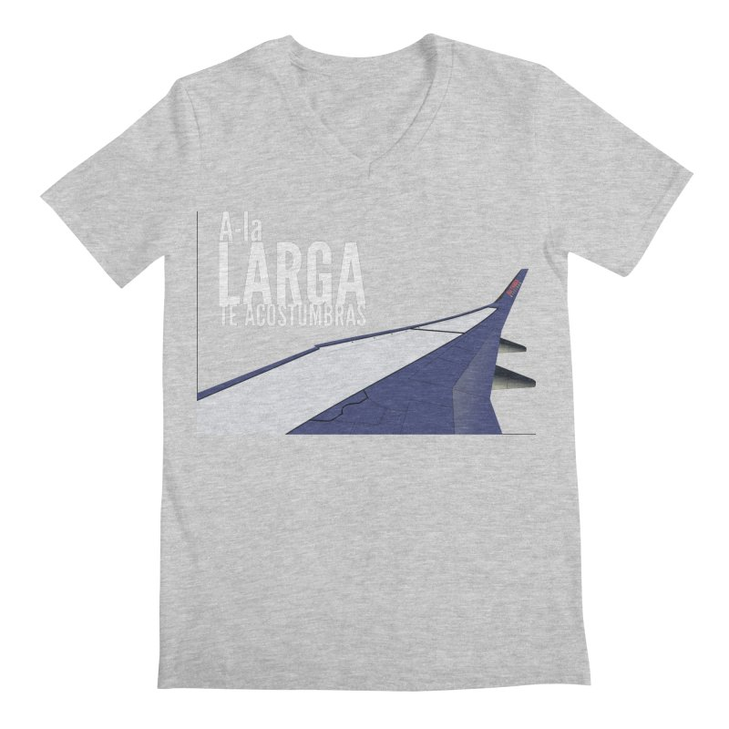 Ala Larga te acostumbras Men's V-Neck by ZuniReds's Artist Shop