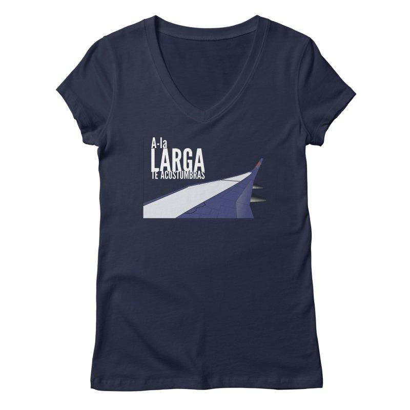 Ala Larga te acostumbras Women's V-Neck by ZuniReds's Artist Shop