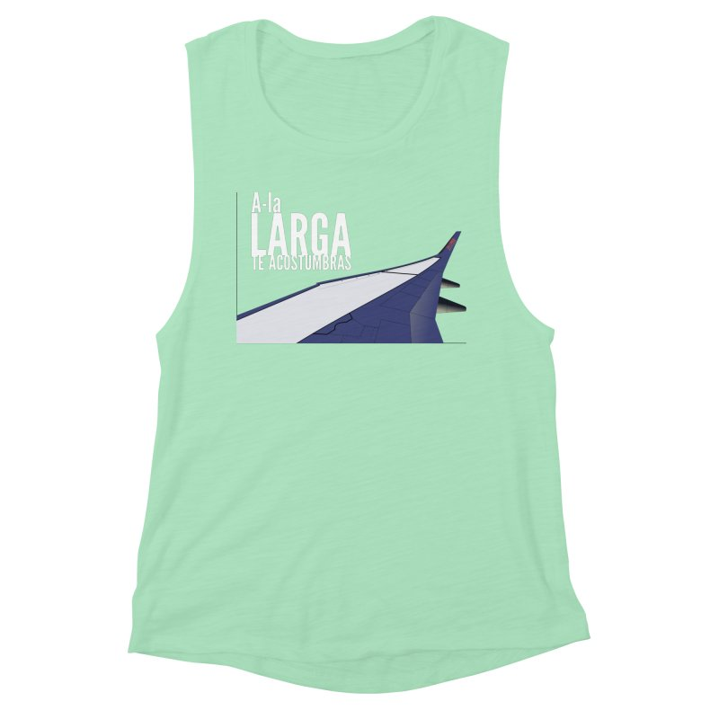 Ala Larga te acostumbras Women's Tank by ZuniReds's Artist Shop
