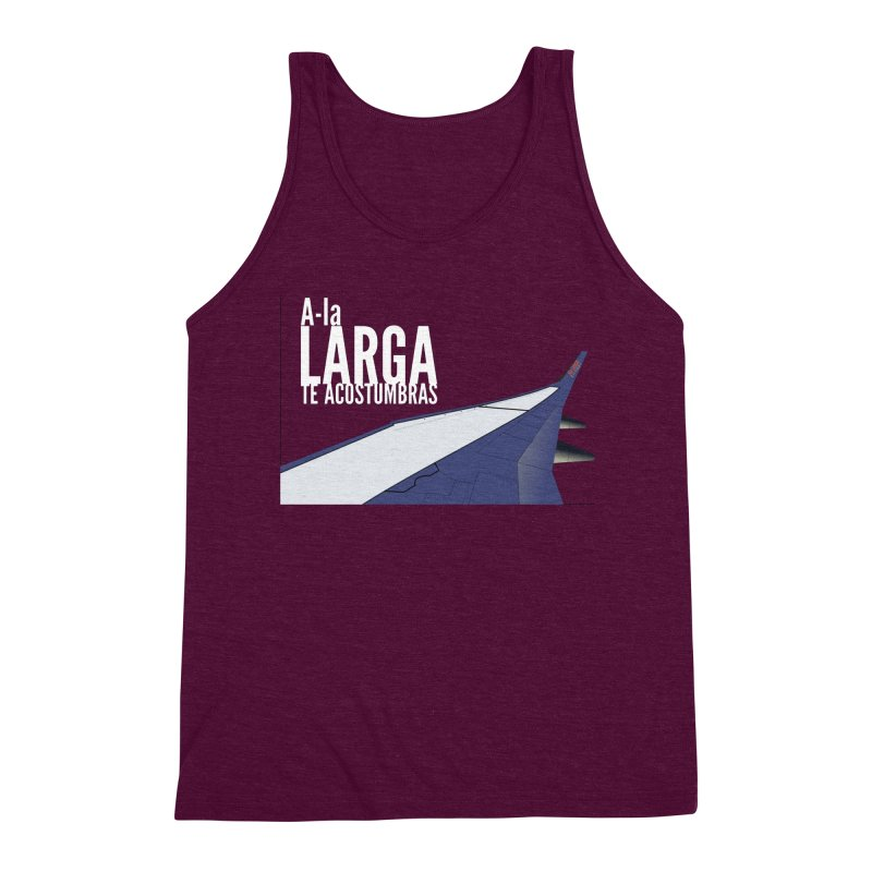 Ala Larga te acostumbras Men's Tank by ZuniReds's Artist Shop
