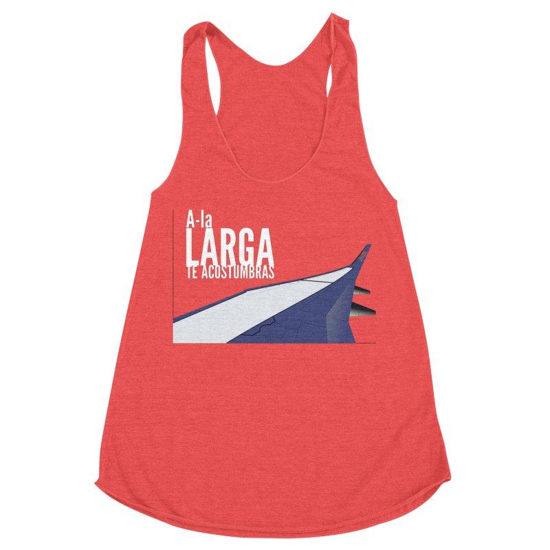 Ala Larga te acostumbras Women's Tank by ZuniReds's Artist Shop