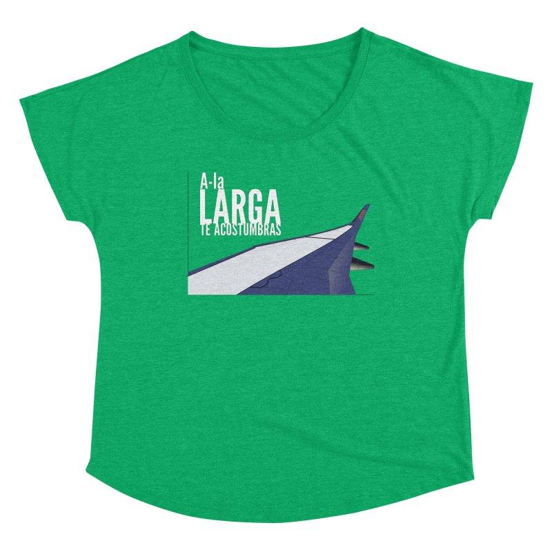 Ala Larga te acostumbras Women's Scoop Neck by ZuniReds's Artist Shop