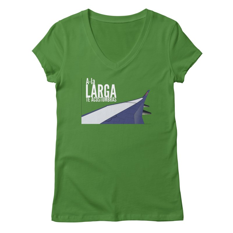 Ala Larga te acostumbras Women's Regular V-Neck by ZuniReds's Artist Shop