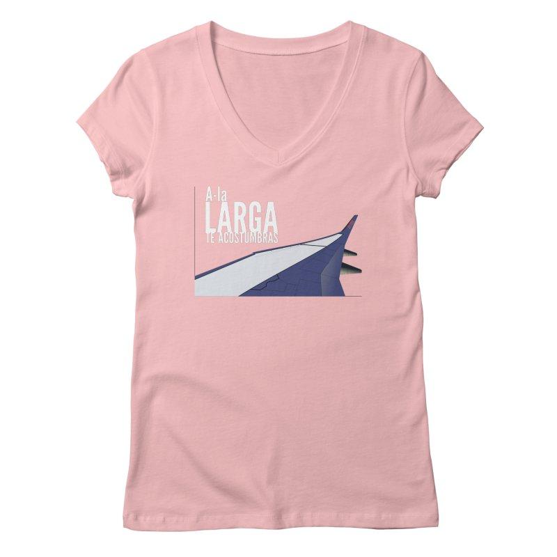 Ala Larga te acostumbras Women's Regular V-Neck by ZuniReds's Artist Shop