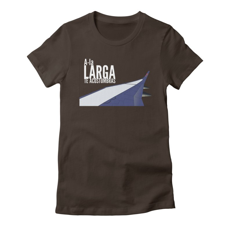 Ala Larga te acostumbras Women's Fitted T-Shirt by ZuniReds's Artist Shop