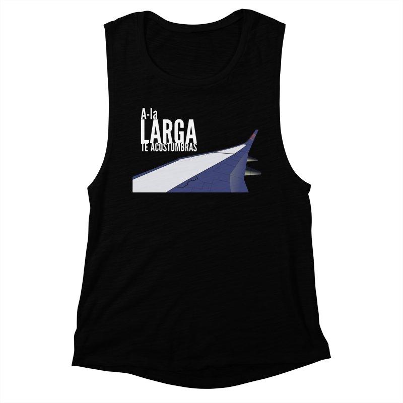 Ala Larga te acostumbras Women's Muscle Tank by ZuniReds's Artist Shop