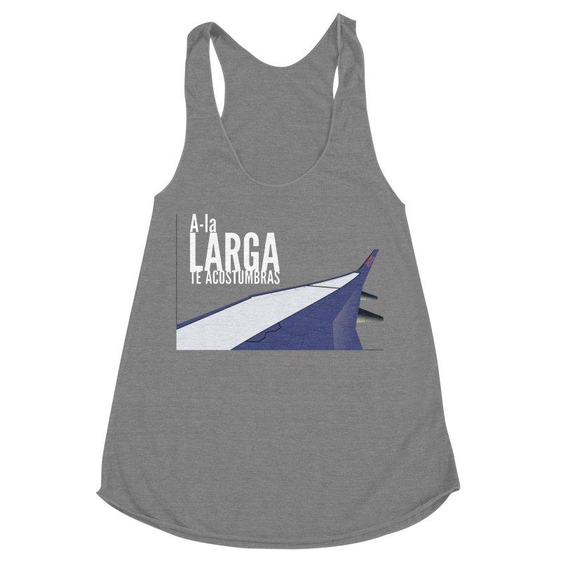 Ala Larga te acostumbras Women's Racerback Triblend Tank by ZuniReds's Artist Shop