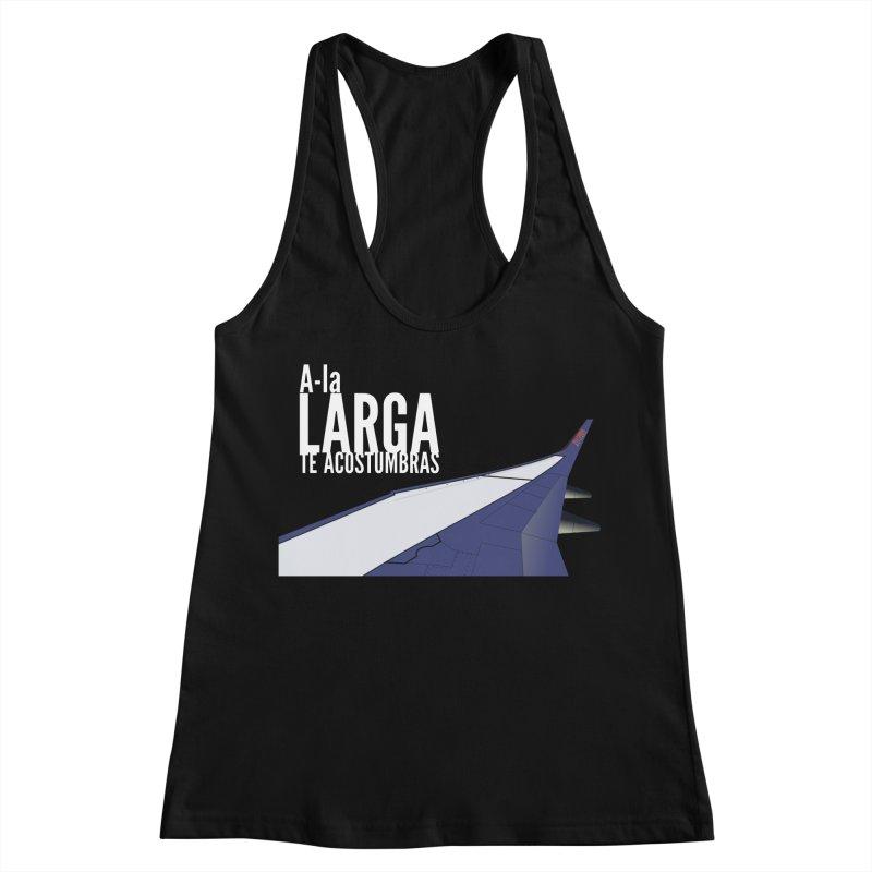 Ala Larga te acostumbras Women's Racerback Tank by ZuniReds's Artist Shop