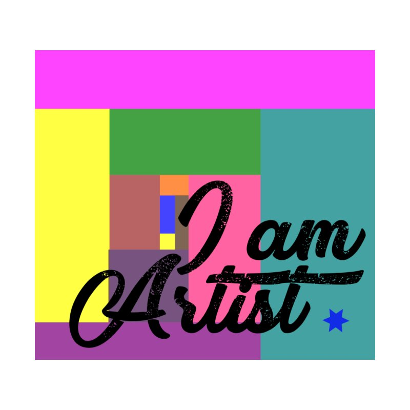 I AM ARTIST by ZuniReds's Artist Shop