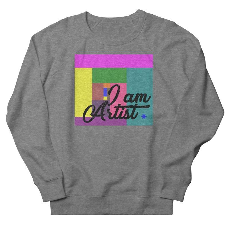 I AM ARTIST Women's Sweatshirt by ZuniReds's Artist Shop