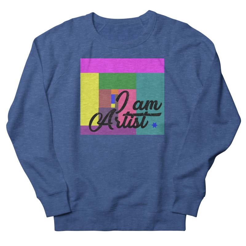 I AM ARTIST Men's Sweatshirt by ZuniReds's Artist Shop