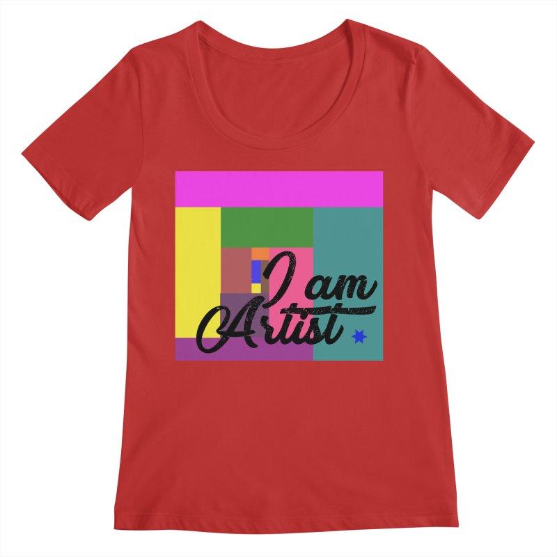 I AM ARTIST Women's Regular Scoop Neck by ZuniReds's Artist Shop