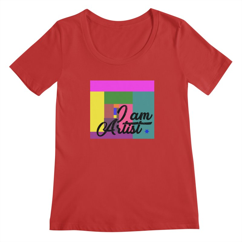 I AM ARTIST Women's Regular Scoop Neck by ZuniReds's Artist Shop