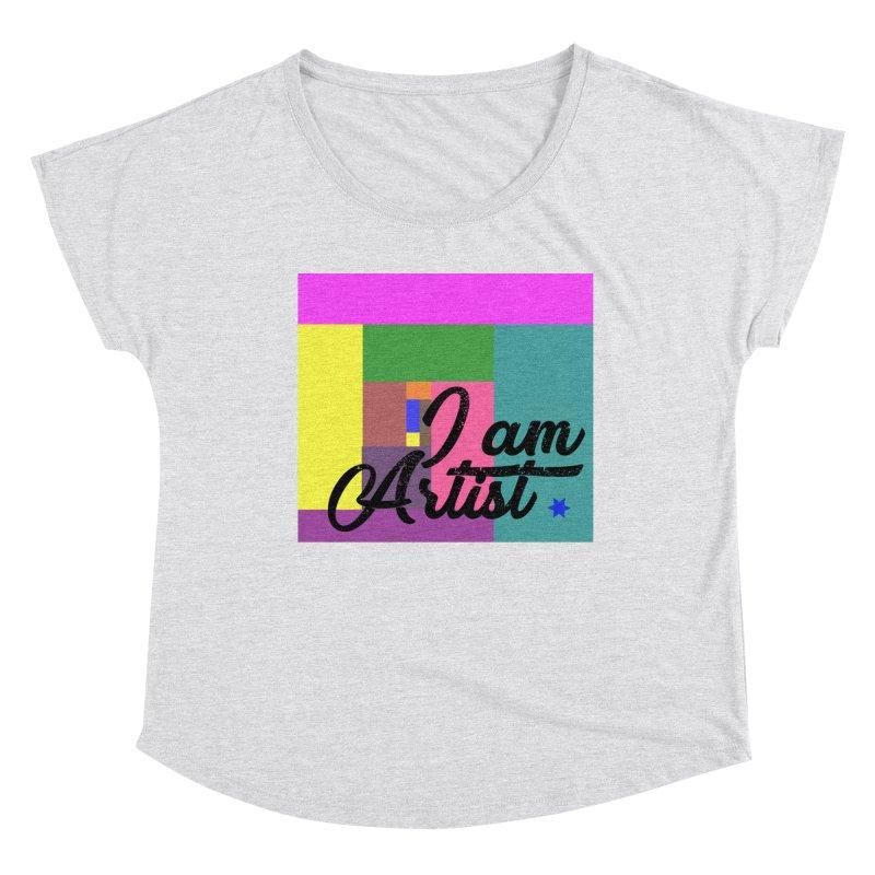 I AM ARTIST Women's Dolman Scoop Neck by ZuniReds's Artist Shop