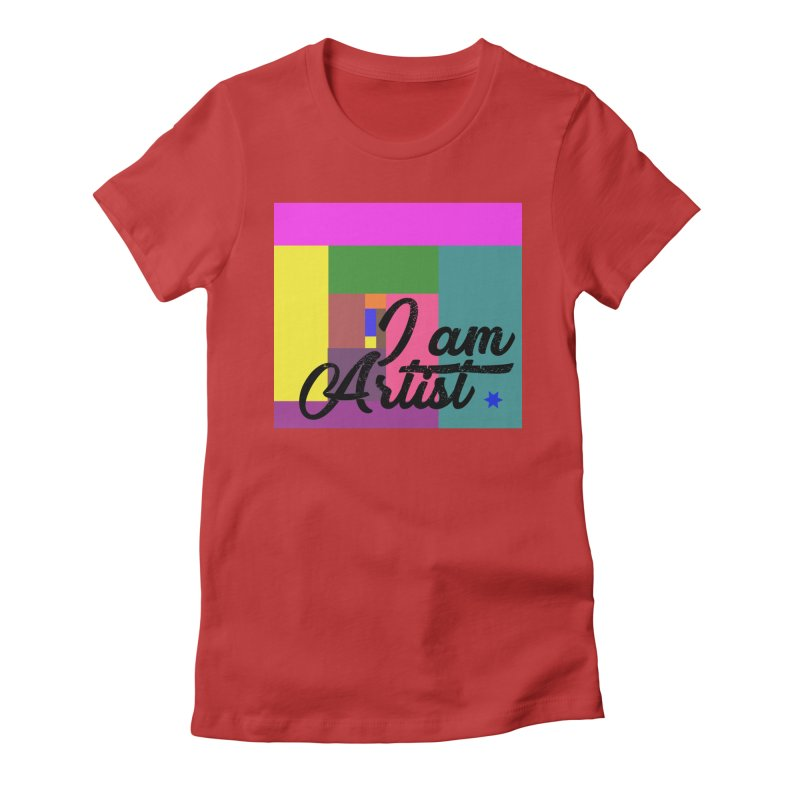 I AM ARTIST Women's Fitted T-Shirt by ZuniReds's Artist Shop