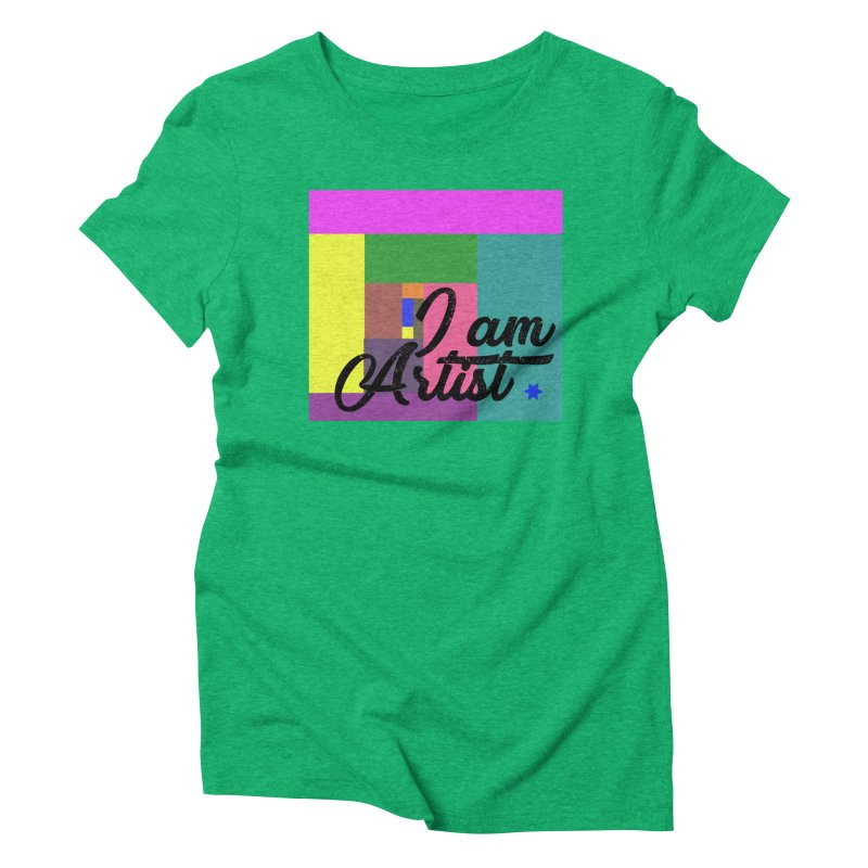 I AM ARTIST Women's Triblend T-Shirt by ZuniReds's Artist Shop